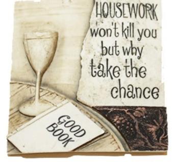 Written in stone Housework wont kill you